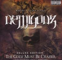 Demigodz - 2007 - The Godz Must Be Crazier