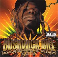 Bushwick Bill - 1998 - No Surrender...No Retreat
