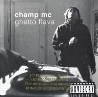 Champ MC - 1994 - Ghetto Flava