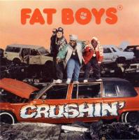 Fat Boys - 1987 - Crushin'