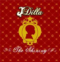 J Dilla - 2006 - The Shining