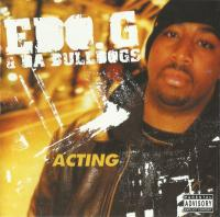 Ed O.G & Da Bulldogs - 1996 - Acting