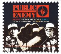 Public Enemy - 2012 - Most Of My Heroes Still Don't Appear On No Stamp