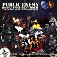Bring That Beat Back. The Public Enemy Remix Project