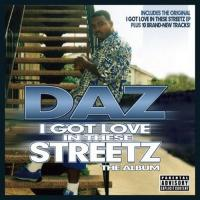 Daz Dillinger - 2004 - I Got Love In These Streetz (The Album)