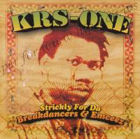 KRS-One - 2001 - Strickly For Da Breakdancers & Emceez