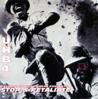 Living Legends - 1999 - UHB IV: Stop & Retaliate
