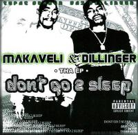 Makaveli & Daz Dillinger - 2003 - Don't Go 2 Sleep