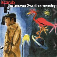 Scarub - 1997 - The Answer 2wo The Meaning
