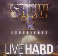 Show & A.G. - 2007 - The Show & A Experience: Live Hard