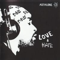 Aceyalone - 2003 - Love & Hate