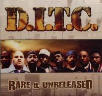 D.I.T.C. - 2007 - Rare & Unreleased (Front Cover)