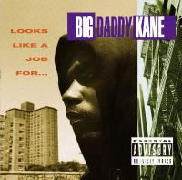 Big Daddy Kane - 1993 - Looks Like A Job For... (Front Cover)