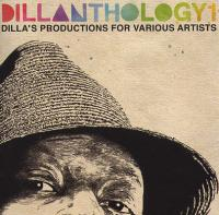Dillanthology 1 (Dilla's Productions For Various Artists)