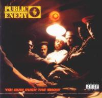Public Enemy - 1987 - Yo! Bum Rush The Show