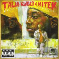 Talib Kweli & Hi-Tek - 2000 - Reflection Eternal: Train Of Thought