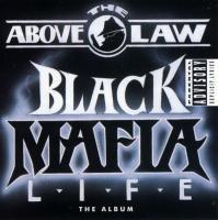 Above The Law - 1992 - Black Mafia Life
