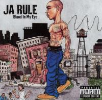 Ja Rule - 2003 - Blood In My Eye