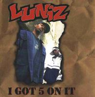 Luniz - 1995 - I Got 5 On It