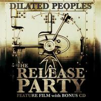 Dilated Peoples - 2007 - The Release Party