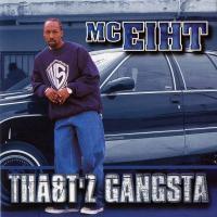 MC Eiht - 2001 - Tha8t'z Gangsta