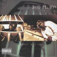 Jayo Felony - 1995 - Take A Ride