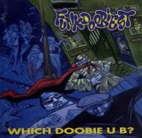 Funkdoobiest - 1993 - Which Doobie U B?