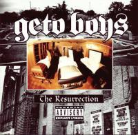 Geto Boys - 1996 - The Resurrection