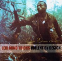 Jedi Mind Tricks - 2000 - Violent By Design (Deluxe Edition)
