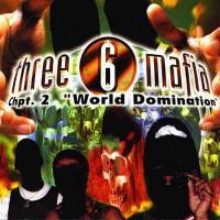 Three 6 Mafia - 1997 - Chpt. 2 World Domination