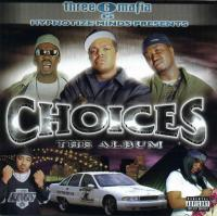 Three 6 Mafia - 2001 - Choices (The Album)