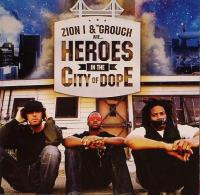 Zion I & The Grouch - 2006 - Heroes In The City Of Dope (Front Cover)