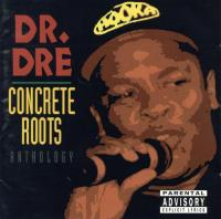 Dr. Dre - 1994 - Concrete Roots