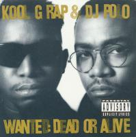 Kool G Rap & DJ Polo - 1990 - Wanted: Dead Or Alive