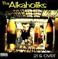 Tha Alkaholiks - 1993 - 21 & Over