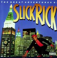 Slick Rick - 1988 - The Great Adventures Of Slick Rick