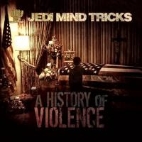 Jedi Mind Tricks - 2008 - A History Of Violence