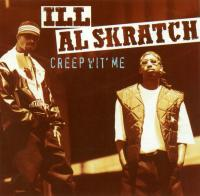 Ill Al Skratch - 1994 - Creep Wit' Me