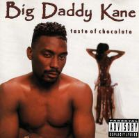 Big Daddy Kane - 1990 - Taste Of Chocolate