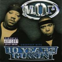 M.O.P. - 2003 - 10 Years And Gunnin'