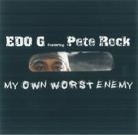 Edo G feat. Pete Rock - 2004 - My Own Worst Enemy