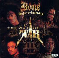 Bone Thugs-N-Harmony - 1997 - The Art Of War