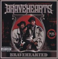 - Bravehearted