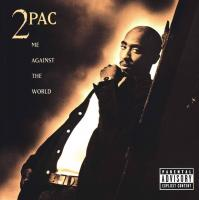 2Pac - 1995 - Me Against The World