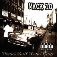 Mack 10 - 1997 - Based On A True Story