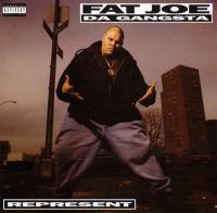 Fat Joe - 1993 - Represent