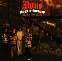 Bone Thugs-N-Harmony - 1995 - E. 1999 Eternal