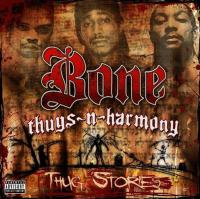 Bone Thugs-N-Harmony - 2006 - Thug Stories