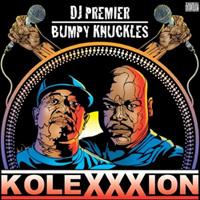 DJ Premier & Bumpy Knuckles - «The KoleXXXion»