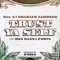 Сингл Edo. G, Shabaam Sahdeeq & Fokis - «Trust Ya Self»